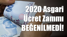 2020 Asgari Ücret Zammı Beğenilmedi!