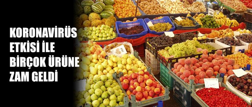 Koronavirüs etkisi ile birçok ürüne zam geldi