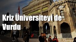 Kriz üniversiteyi de vurdu