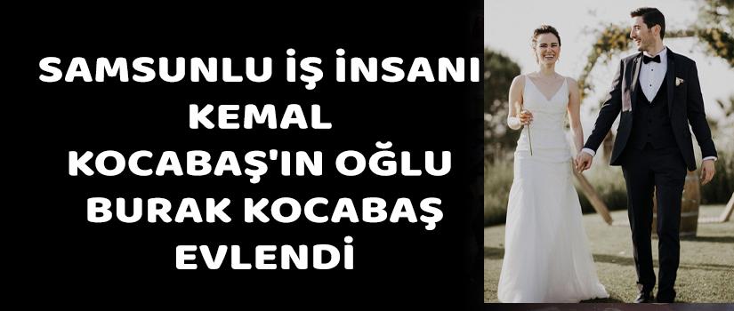 Samsunlu İş İnsanı Kemal Kocabaş'ın Oğlu Burak Kocabaş Evlendi