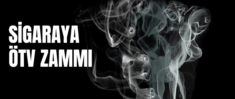 Sigaraya ÖTV zammı