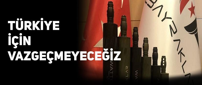 Türkiye İçin Vazgeçmeyeceğiz